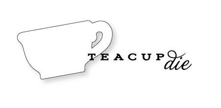 Teacup-die