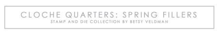 Cloche-Quarters-Spring-Fillers